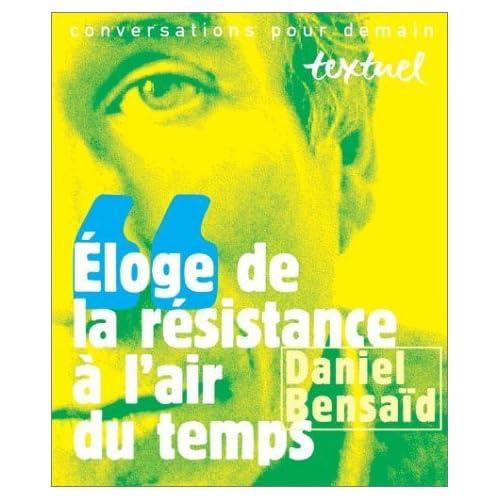 Eloge de la résistance à l'air du temps de Daniel Bensaïd (8 avril 1999) Broché