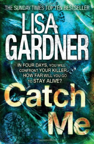 Catch Me (Detective D.D. Warren 6) by Lisa Gardner (3-Jan-2013) Paperback
