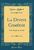 La Divine Comédie - Enfer, Purgatoire, Paradis (Classic Reprint) - Forgotten Books - 05/11/2018