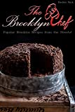 The Brooklyn Chef : Popular Brooklyn Recipes from the Streets! (English Edition)