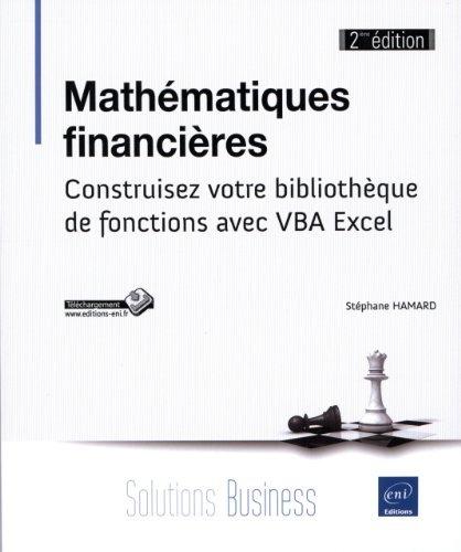 Mathématiques financières (2ème édition) - Construisez votre bibliothèque de fonctions avec VBA Excel de Stéphane HAMARD (14 novembre 2012) Broché