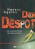 Der Despot Die dunklen Pfade des Herrn Honor - Agathe Hanses