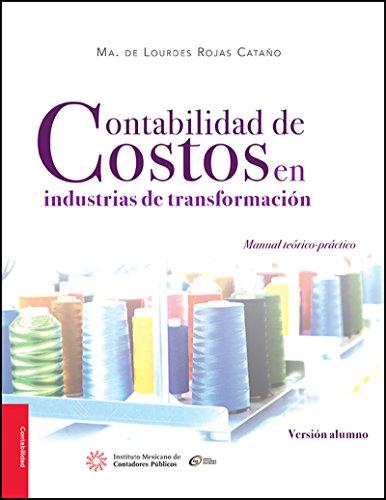 Contabilidad de costos en industrias de transformación. Versión Alumno