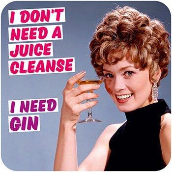 Untersetzer mit englischsprachiger Aufschrift'I Don't Need a Juice Cleanse–I Need Gin'
