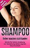 Shampoo selber machen statt kaufen: Schritt für Schritt Anleitung zur Herstellung deiner eigenen...