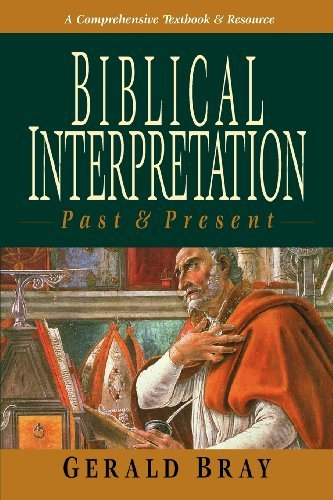 Biblical Interpretation: Past & Present by Gerald L. Bray (2000-03-28)