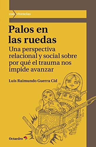 Palos en las ruedas: Una perspectiva relacional y social ...