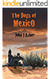 The Dogs of Mexico (English Edition)