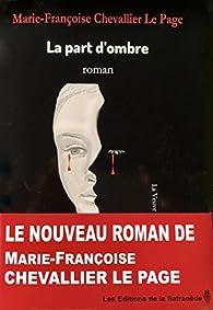 La part d'ombre par Marie-Françoise Chevallier Le Page