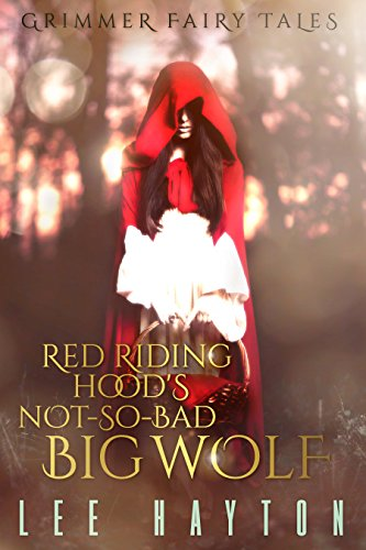 Red Riding Hood's Not-So-Bad Big Wolf (Grimmer Fairy Tales Book 1) (English Edition) (Big Bad Wolf Little Red Riding Hood)