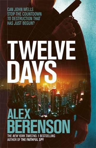 Twelve Days by Alex Berenson (2015-07-02)