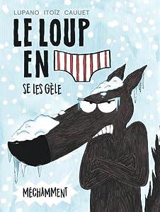 vignette de 'Le loup en slip n° 2<br /> Le loup en slip se les gèle méchamment (Wilfrid Lupano)'