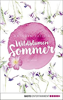 https://www.amazon.de/Wildblumensommer-Roman-Kathryn-Taylor-ebook/dp/B01MYMPM7E/ref=tmm_kin_swatch_0?_encoding=UTF8&qid=1506769315&sr=8-1-spell