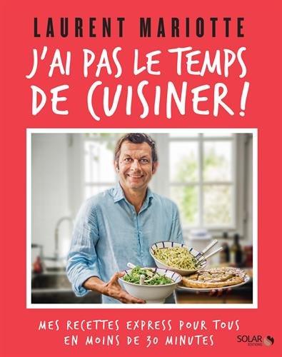 J'ai pas le temps de cuisiner par Laurent MARIOTTE