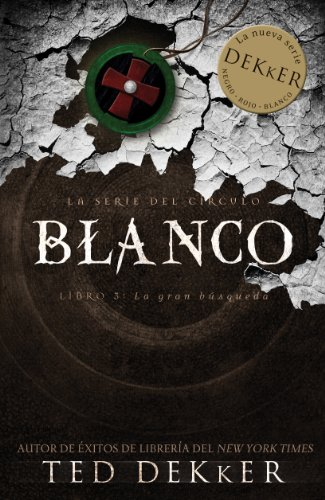 Blanco (La Serie del Circulo nº 3) por Ted Dekker