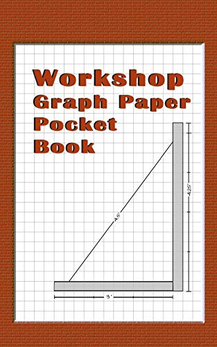 - Workshop Graph Paper Pocket Book: Brown 4 x4 (.25 inch) Graph paper notebook for the DIY, woodworking, hobby or any type of workshop.