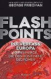 Flashpoints - Pulverfass Europa: Krisenherde, die den Kontinent bedrohen.