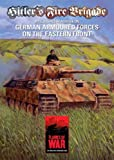 Hitlers Fire Brigade: Intelligence Handbook On German Armoured Forces on the Eastern Front - A Supplement for Flames of
