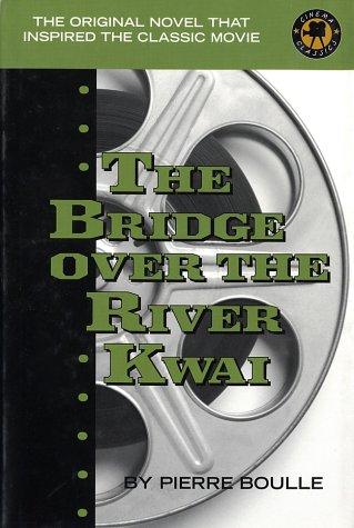The Bridge Over the River Kwai (Cinema Classics S.) por Pierre Boulle