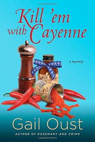 kill-em-with-cayenne-a-mystery-spice-shop-mystery-series-by-gail-oust-2014-12-16