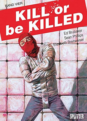 Kill or be Killed. Band 4: Buch 4