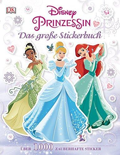 Disney Prinzessin. Das große Stickerbuch: Über 1.000 zauberhafte (Prinzessin Eine Disney)