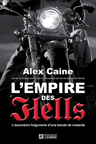 L'empire des Hells : L'ascension fulgurante d'une bande de motards