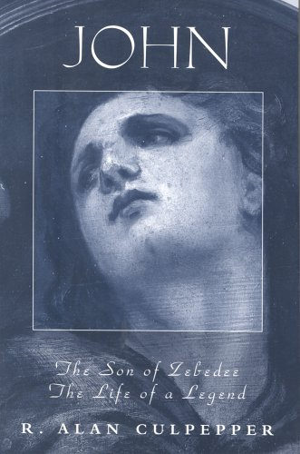 John, the Son of Zebedee: The Life of a Legend (Personalities of the New Testament)