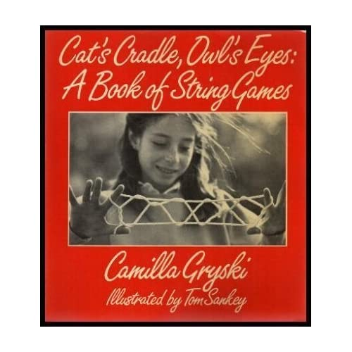 Cat's Cradle, Owl's Eyes: A Book of String Games