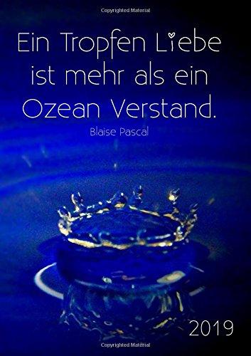 """dicker TageBuch Kalender  2019 A4 """"Ein Tropfen Liebe ist mehr als ein Ozean Verstand."""" Blaise Pascal: Endlich genug Platz für dein Leben! 1 Tag pro DIN A4 Seite"""