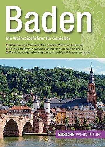 Baden - Ein Weinreiseführer für Genießer