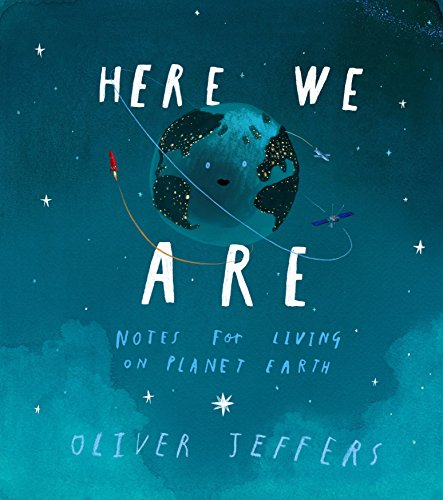 Here We Are: Notes for Living on Planet Earth por Oliver Jeffers