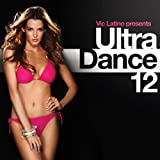 Ultra Dance 12 von Vic Latino