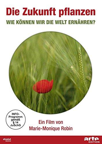 Zukunft pflanzen - Wie können wir die Welt ernähren?