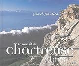 Le massif de Chartreuse : L'émeraude des Alpes, édition bilingue français-anglais