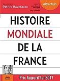 histoire mondiale de la france livre audio 3 cd mp3 livret 8 pages suivi d un entretien avec l auteur