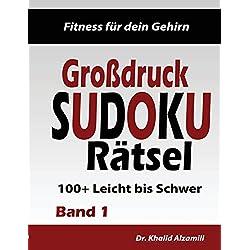 Fitness für dein Gehirn : Großdruck SUDOKU Rätsel: 100+ Leicht bis Schwer - Trainiere dein Gehirn überall, jederzeit! (Großdruck Rätsel, Band 1)