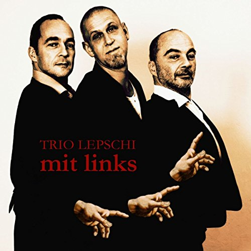 Trio Lepschi - Mit links