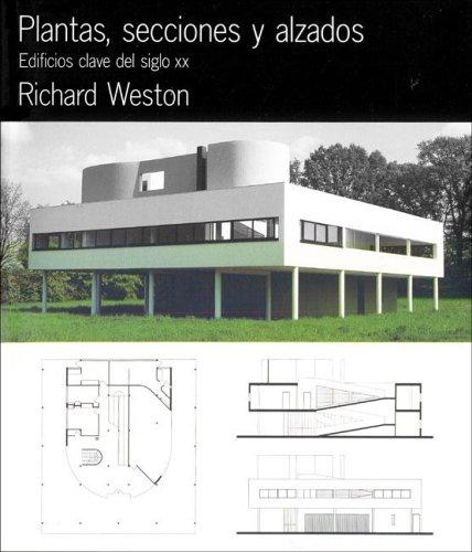 Plantas, secciones y alzados. edificios clave del siglo XX por Richard Weston