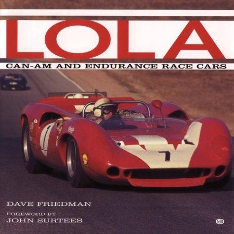 Lola: Can-am and Endurance Race Cars por Dave Friedman