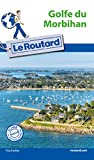 Guide du Routard Golfe du Morbihan...