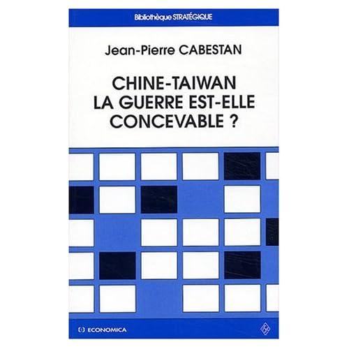 Chine-Taiwan : La guerre est-elle concevable ? de Jean-Pierre Cabestan (16 octobre 2003) Broché