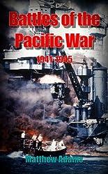 Battles of the Pacific War 1941 – 1945