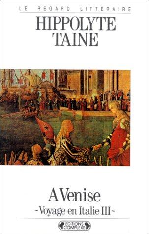 Voyage en Italie, t. III. A Venise