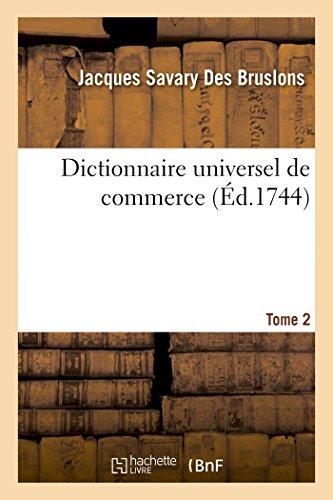 Dictionnaire universel de commerce. Tome 2