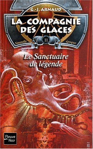 La Compagnie des glaces, nouvelle poque, tome 11 : Le Sanctuaire de lgende