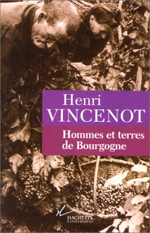 Hommes et terres de Bourgogne par Henri Vincenot