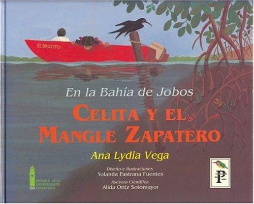 En la bahia de jobos: Celita Y El Mangle Zapatero