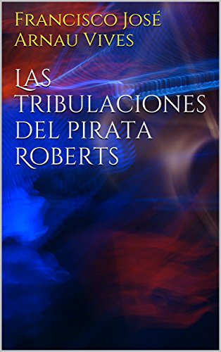 Download Las tribulaciones del pirata Roberts