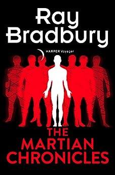 The Martian Chronicles (Voyager Classics) by [Bradbury, Ray]